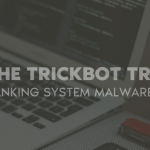 Banking Trojan Trickbot New Tricks